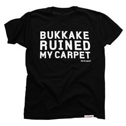 Front pic of 'Bukkake Ruined My Carpet' Men's T-Shirt, White on Black