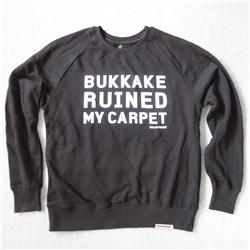 Front pic of 'Bukkake Ruined My Carpet' Men's Crew Sweat, White on Black