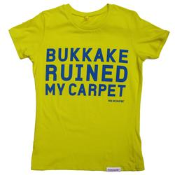 Front pic of 'Bukkake Ruined My Carpet' Women's Fitted T, Blue on Yellow