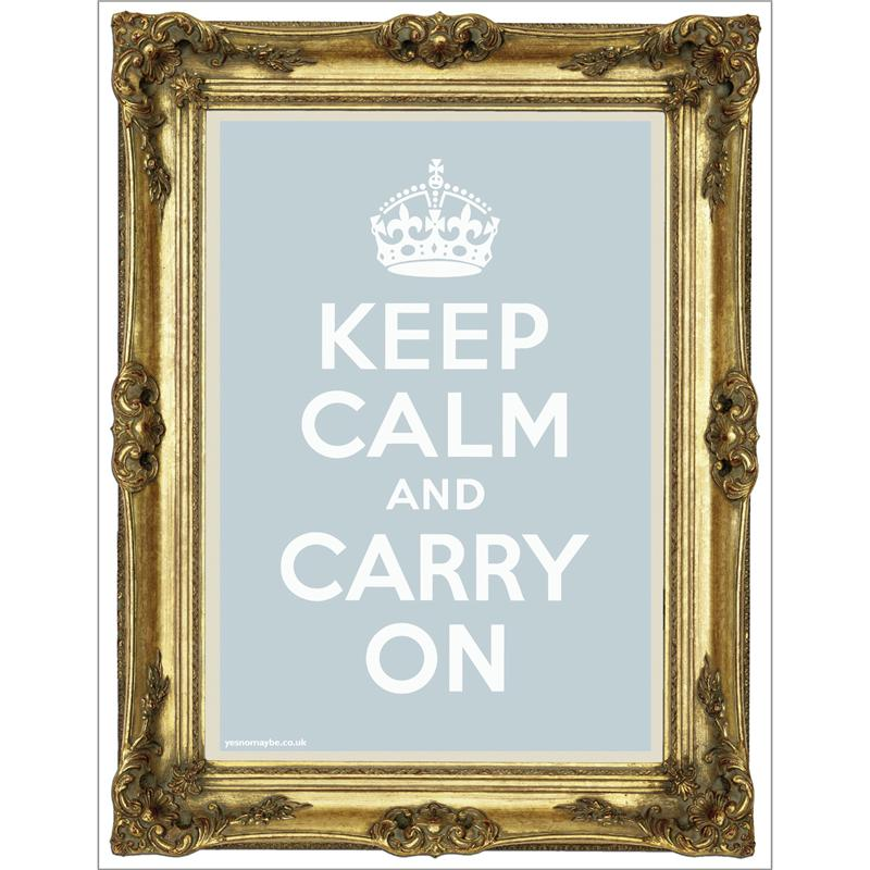 Front view of Keep Calm and Carry On Poster (Gold on Pale Blue)