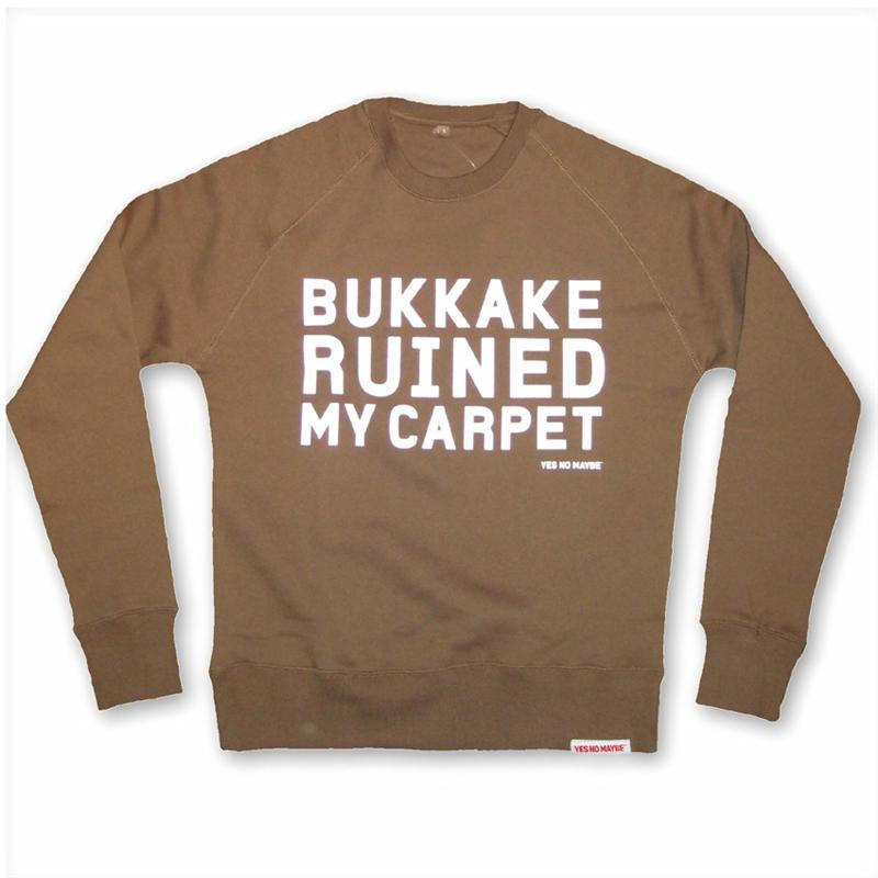 Front of Bukkake Ruined My Carpet Crew Sweat for Men by Yes No Maybe