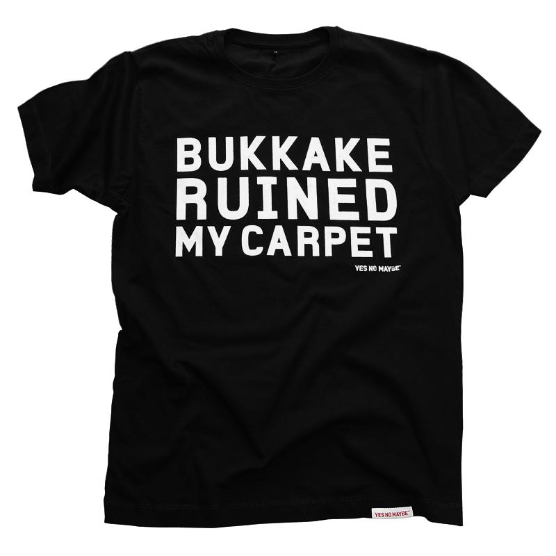 Front view of Bukkake Ruined My Carpet Men's T-Shirt (White on Black)
