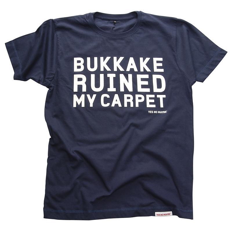 Front view of Bukkake Ruined My Carpet Men's T-Shirt (White on Denim)