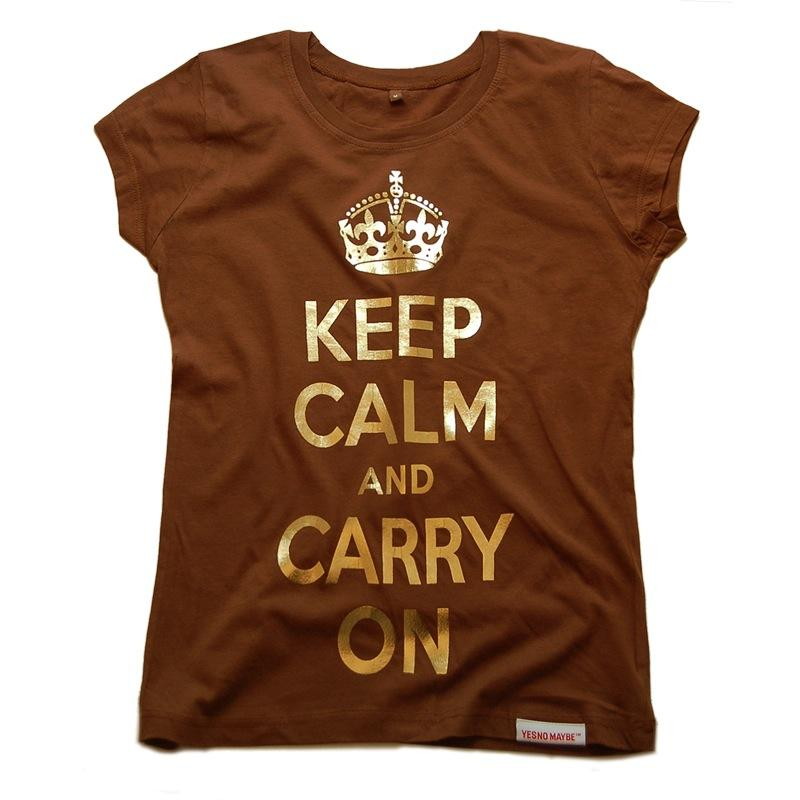 Front view of Keep Calm and Carry On Women's Raw Cut T (Gold on Brown)